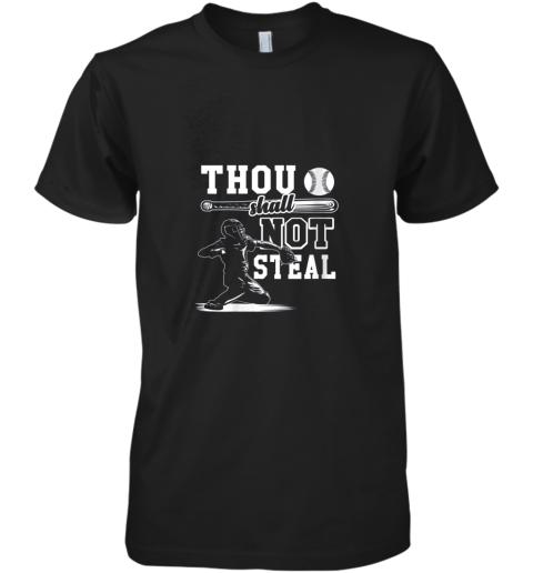 Funny Baseball Thou Shall Not Steal Baseball Player Premium Men's T-Shirt