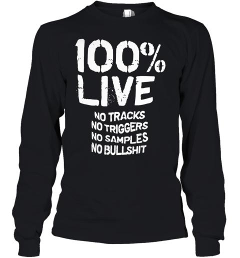 100% Live No Tracks No Triggers No Samples No Bullshit _Back Youth Long Sleeve