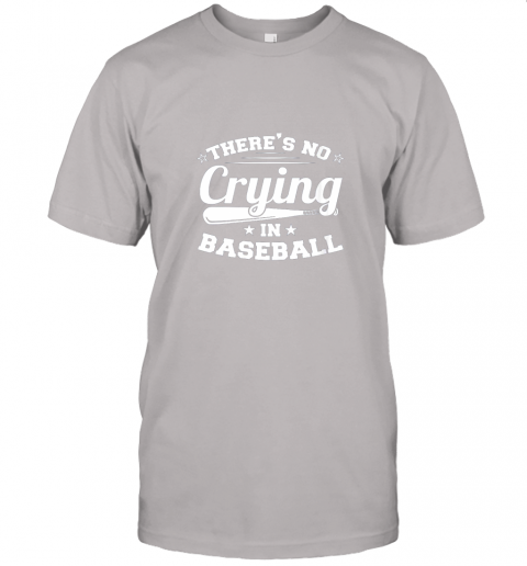 jw5t there39 s no crying in baseball gift jersey t shirt 60 front ash