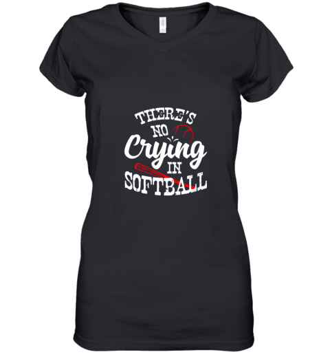 Theres No Crying in Softball Game Sports Baseball Lover Women's V-Neck T-Shirt