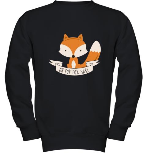 OH FOR FOX SAKE Youth Sweatshirt