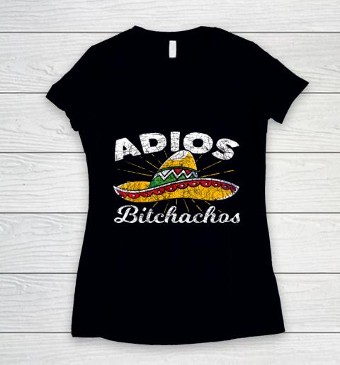 Adios Bitchachos Sombrero Fiesta Mexico Funny Cinco De Mayo Women's V-Neck T-Shirt