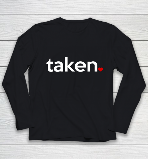 Taken Sorry I m Taken Gift for Valentine 2021 Couples Youth Long Sleeve