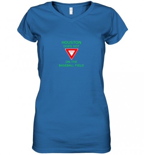 8ql0 houston does not yield sign on the baseball field women v neck t shirt 39 front royal