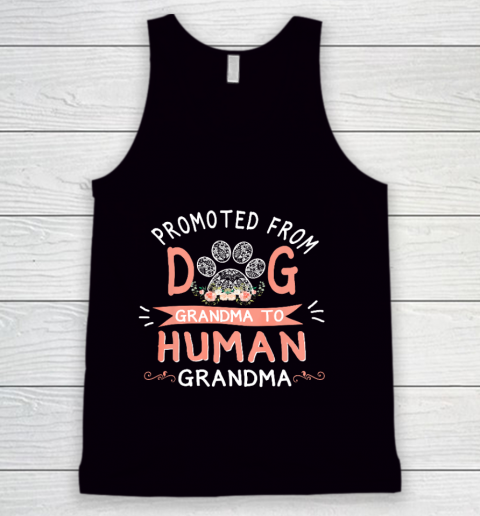 Promoted From Dog Grandma To Human Grandma Mother s Day Tank Top