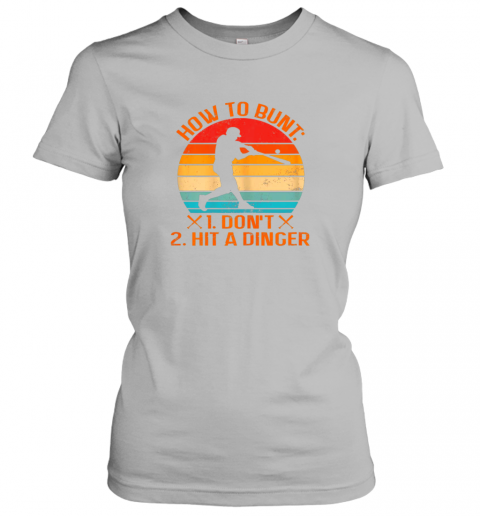 a4kl how to bunt don39 t hit a dinger baseball ladies t shirt 20 front sport grey