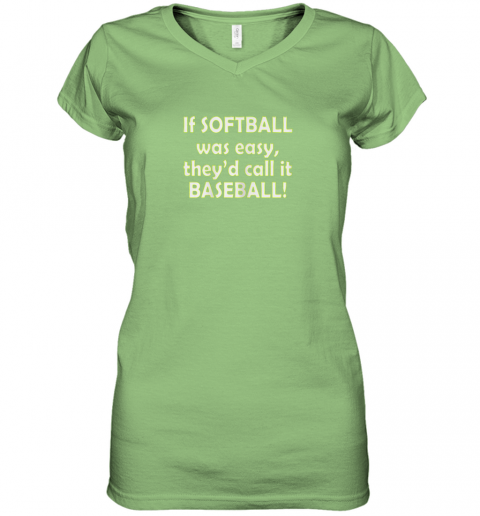 puyi if softball was easy they39 d call it baseball funny women v neck t shirt 39 front lime