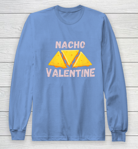 Nacho Valentine Funny Mexican Food Love Valentine s Day Gift Long Sleeve T-Shirt 8