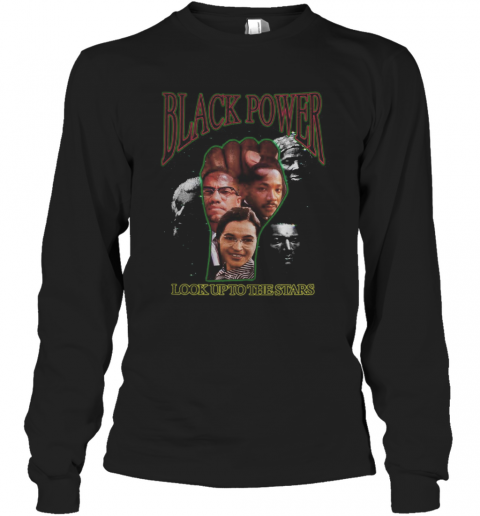 Black Power Look Up To The Stars Long Sleeve T-Shirt