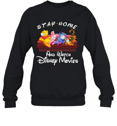 The Winnie The Pooh Face Mask Stay Home And Watch Disney Movies shirt Sweatshirt