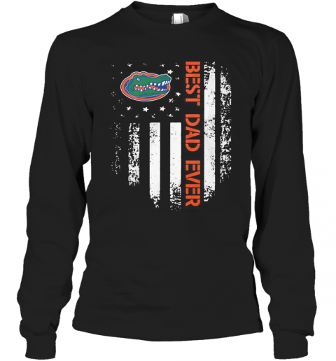 Florida Gators Best Dad Ever American Flag shirt Long Sleeve T-Shirt