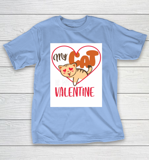 Cute My Cat Is My Valentine Cat Lover Valentines Day Gift T-Shirt 10