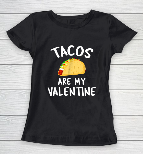 Tacos Are My Valentine Valentine s Day Women's T-Shirt