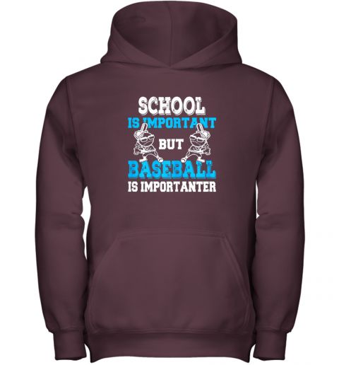 qszv school is important but baseball is importanter boys youth hoodie 43 front maroon