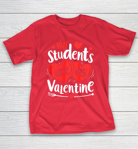 My Students Are My Valentine Funny Teachers Valentines Day T-Shirt 19