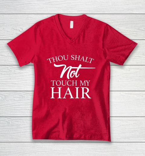 Funny Thou Shalt Not Touch My Hair V-Neck T-Shirt 6