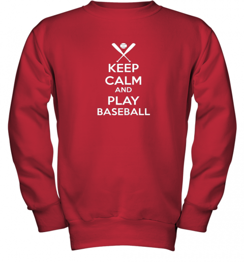 mys4 keep calm and play baseball youth sweatshirt 47 front red