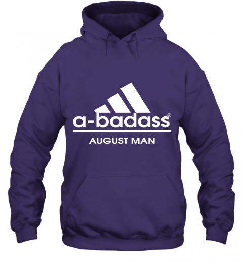 A Badass August Men Are Born In March Hoodie