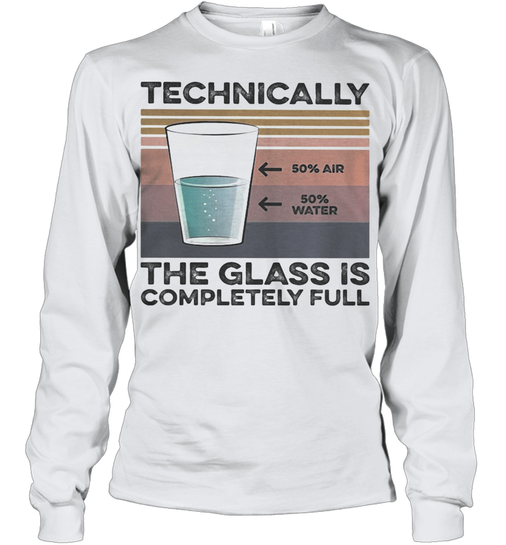 Technically The Glass Is Completely Full Vintage Retro Youth Long Sleeve