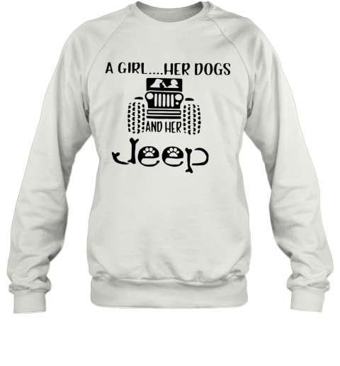 A Girl Her Dogs And Her Jeep Sweatshirt