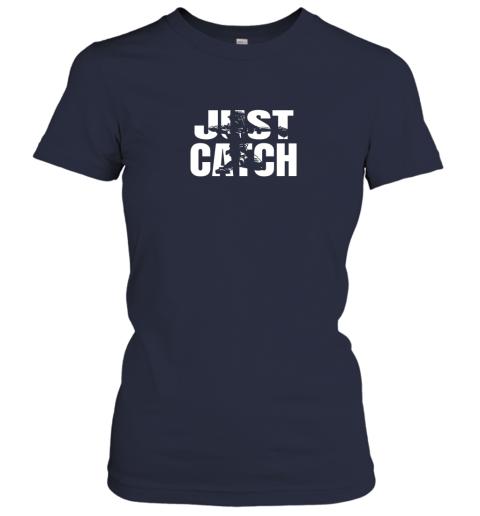 owyv just catch baseball catchers gear shirt baseballin gift ladies t shirt 20 front navy