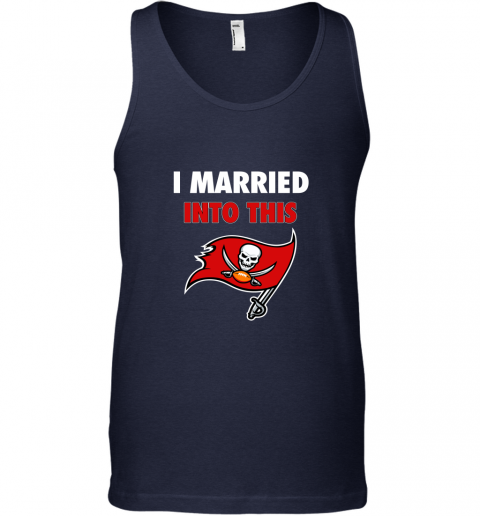 0r3s i married into this tampa bay buccaneers football nfl unisex tank 17 front navy