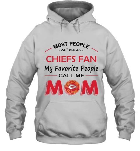People Call Me KANSAS CITY CHIEFS Fan  Mom Hoodie