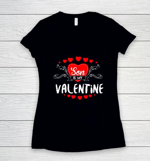 Mother Valentines Day Son Is My Valentine Women's V-Neck T-Shirt
