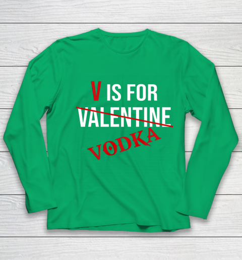 Funny V is for Vodka Alcohol T Shirt for Valentine Day Youth Long Sleeve 4