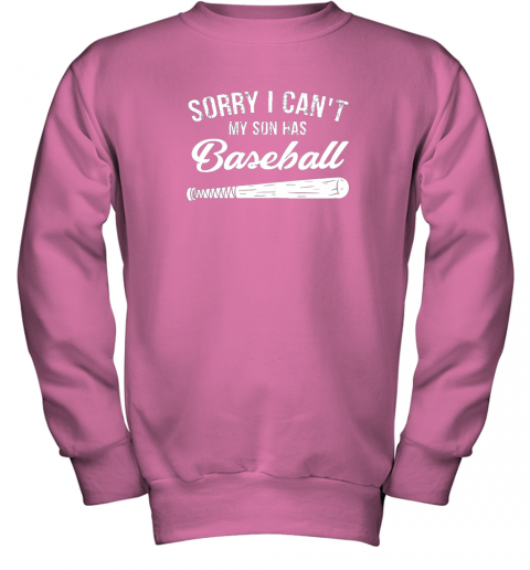 nctg sorry i cant my son has baseball shirt mom dad gift youth sweatshirt 47 front safety pink