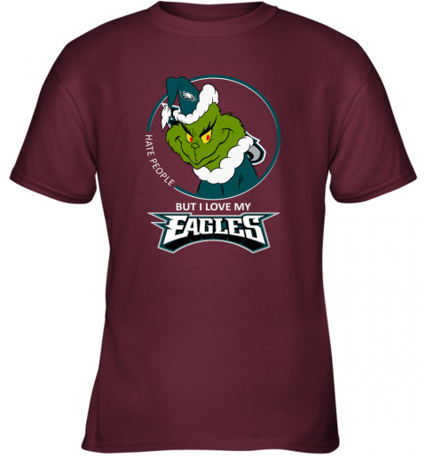 wnez i hate people but i love my philadelphia eagles grinch nfl youth t shirt 26 front maroon