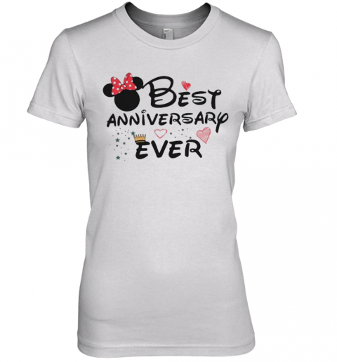 Best Anniversary Ever Minnie Mouse Premium Women's T-Shirt