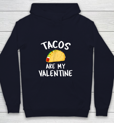 Tacos Are My Valentine Valentine s Day Youth Hoodie 2