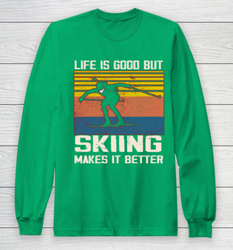 Life is good but Skiing makes it better Long Sleeve T-Shirt 4