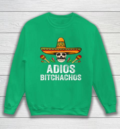 Adios Bitchachos Shirt Funny Mexican Skull Cinco De Mayo Sweatshirt 5