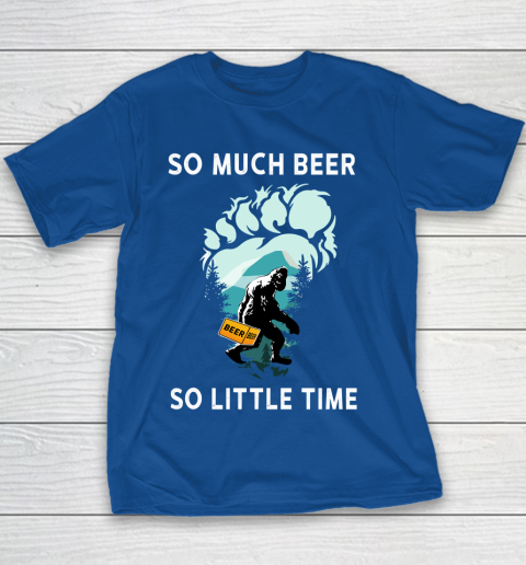 Beer Lover Funny Shirt Bigfoot Drink Beer Funny Sasquatch Believe Youth T-Shirt 6
