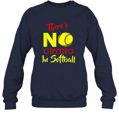 uhm1 there39 s no crying in softball baseball coach player lover sweatshirt 35 front navy