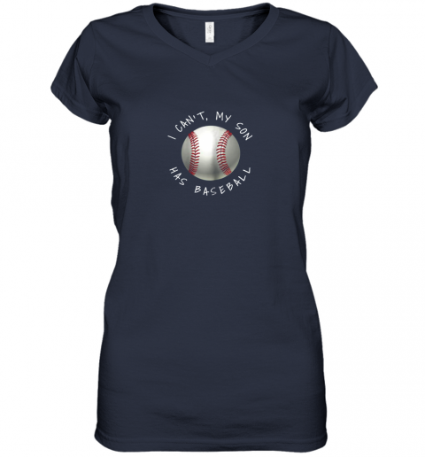 p5ql i can39 t my son has baseball practice for moms dads women v neck t shirt 39 front navy