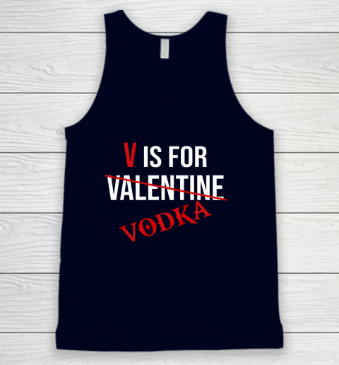 Funny V is for Vodka Alcohol T Shirt for Valentine Day Tank Top 2