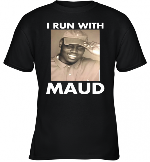 I Run With Support Maud Youth T-Shirt