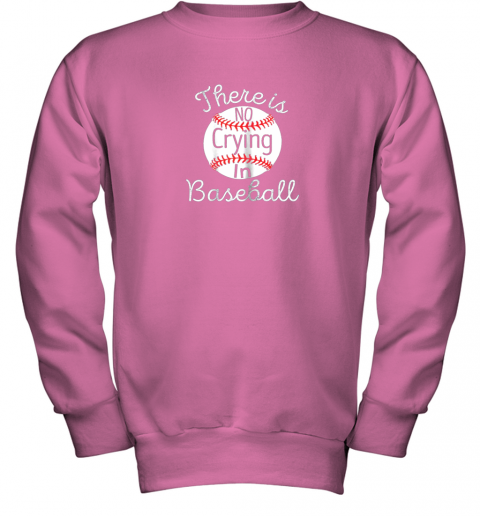 p3in there is no crying in baseball little legue tball youth sweatshirt 47 front safety pink