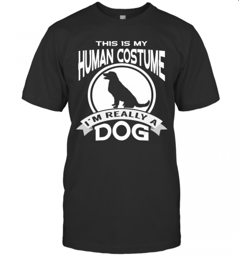 This Is My Human Costume I'm Really a Dog Halloween T-Shirt