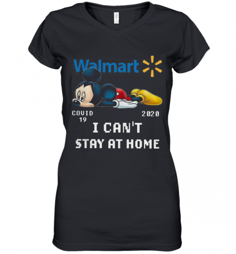 Walmart Mickey Mouse Covid 19 2020 I Cant Stay At Home Women's V-Neck T-Shirt