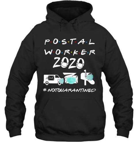 Postal Worker 2020 Not Quarantined Hoodie