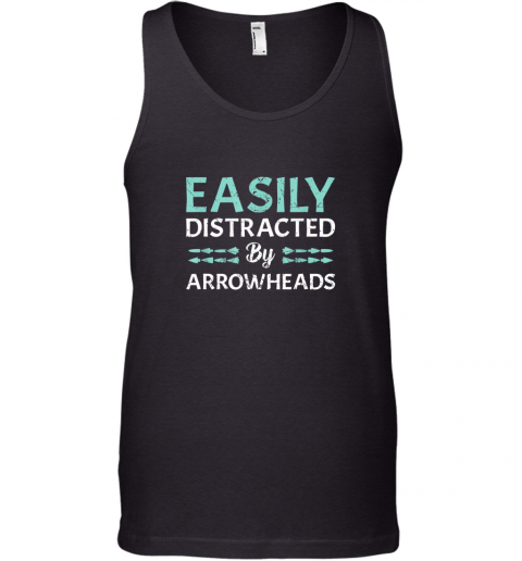 Arrowhead Hunting Shirt Easily Distracted By Arrowheads Tank Top