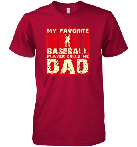 npzp mens my favorite baseball player calls me dad retro gift premium guys tee 5 front red
