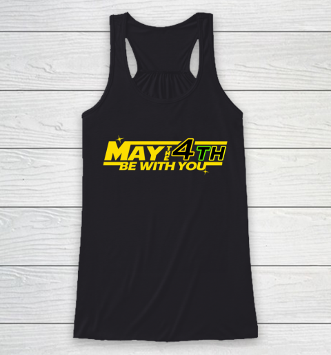 Star Wars Shirt MAY THE 4TH BE WITH YOU Funny Geek Nerd Racerback Tank