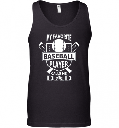 togz mens my favorite baseball player calls me dad unisex tank 17 front black