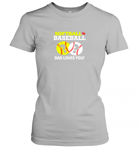 p6ms softball or baseball dad loves you gender reveal ladies t shirt 20 front sport grey