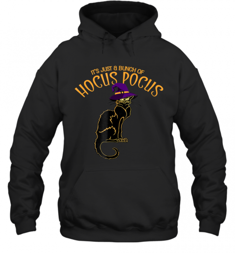 It's Just a Bunch of Hocus Pocus Shirt, Black Cat Halloween Hoodie
